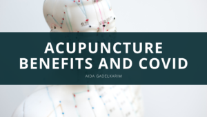 Aida Gadelkarim Discusses Acupuncture Benefits and Covid